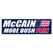 McCAIN MORE BUSH PAIN Bumper Bumper Sticker