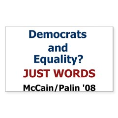 Dems & Equality? JUST WORDS Rectangle Sticker 10