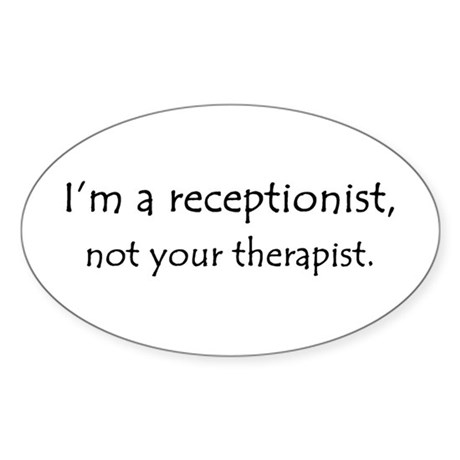I'm a receptionist, not your therapist Sticker (Ov