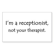 I'm a receptionist, not your therapist Decal