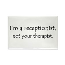 I'm a receptionist, not your therapist Rectangle M