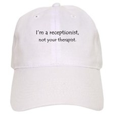 I'm a receptionist, not your therapist Baseball Cap