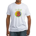 I'm Five Fitted T-Shirt