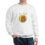 I'm Five Sweatshirt