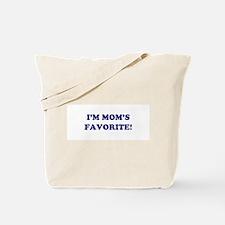 I'M MOM'S FAVORITE Tote Bag