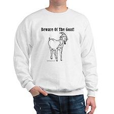 Beware of the Goat! Sweatshirt