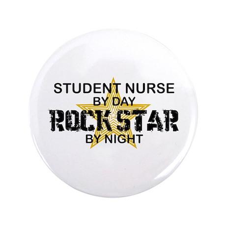 "Student Nurse Rock Star by Night 3.5"" Button"