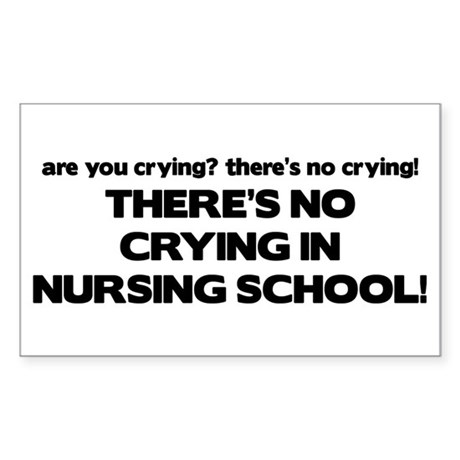 There's No Crying in Nursing School Sticker (Recta