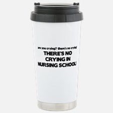 There's No Crying in Nursing School Thermos Mug