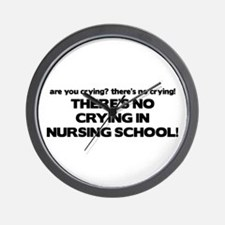 There's No Crying in Nursing School Wall Clock