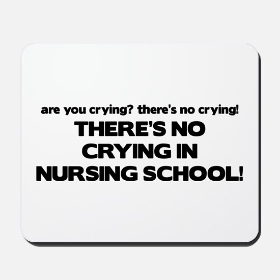 There's No Crying in Nursing School Mousepad