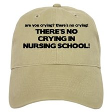 There's No Crying in Nursing School Baseball Cap