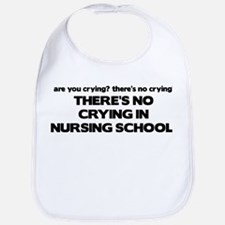 There's No Crying in Nursing School Bib