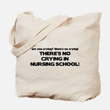 There's No Crying in Nursing School Tote Bag