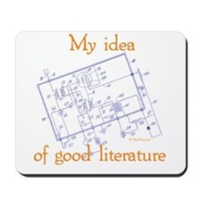 My Idea Of Good Literature Mousepad
