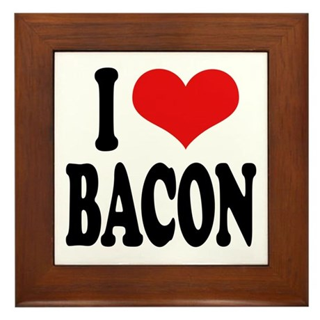 I Love Bacon Framed Tile