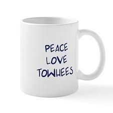 Peace, Love, Towhees Mug