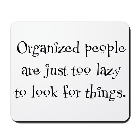 Organized People Mousepad By Cool Shirtz