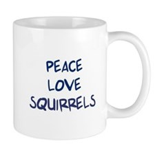 Peace, Love, Squirrels Mug