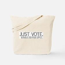 JUST VOTE Tote!