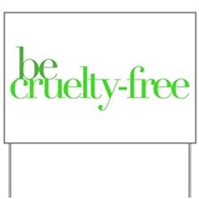 Be Cruelty-Free Yard Sign