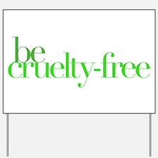 Be Cruelty-Free Yard Sign