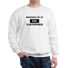 Property of a Earthworm Sweatshirt