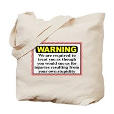 Stupidity Liability Waiver Tote Bag
