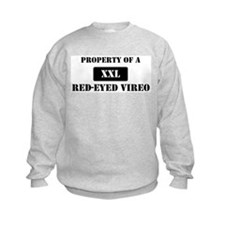 Property of a Red-Eyed Vireo Sweatshirt