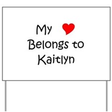 Funny Kaitlyn Yard Sign