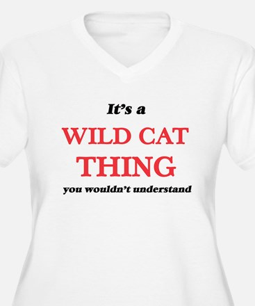It's a Wild Cat thing, you w Plus Size T-Shirt