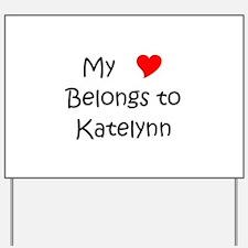Funny Katelynn Yard Sign