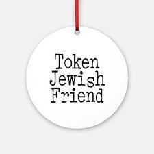 Token Jewish Friend Ornament (Round)