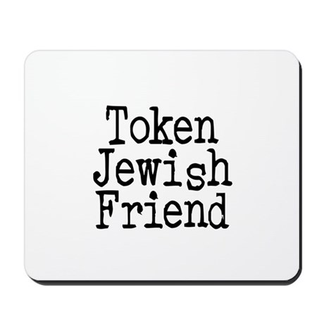 Token Jewish Friend Mousepad