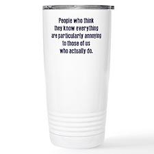 People Who Know Everything Travel Mug