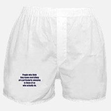 People Who Know Everything Boxer Shorts