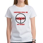 Looters will be shot on sight Women's T-Shirt