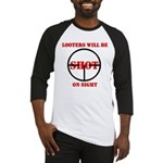 Looters will be shot on sight Baseball Jersey