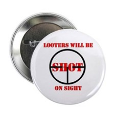 Looters will be shot on sight Button