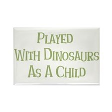 Played with Dinosaurs Rectangle Magnet