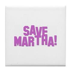 Save Martha! Tile Coaster