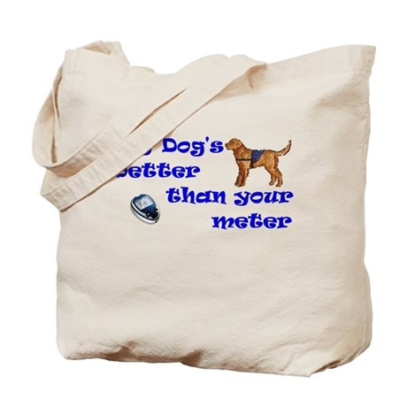 My Dog's Better... Tote Bag