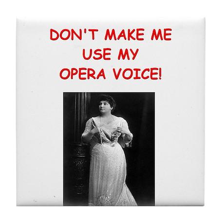 mom opera voice Tile Coaster