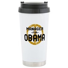 Manager for Obama Travel Coffee Mug