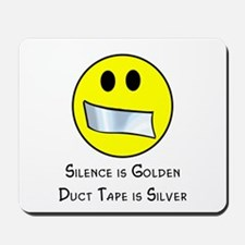 Duct Tape is Silver Mousepad