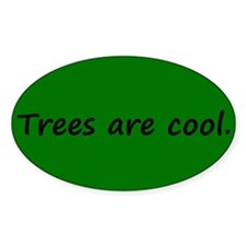 Trees are cool Oval Decal