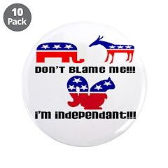 Don't blame me I'm Independan 3.5