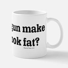 Gun Make My Ass Look Fat Small Small Mug