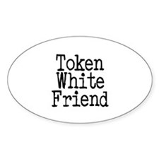 Token White Friend Oval Decal