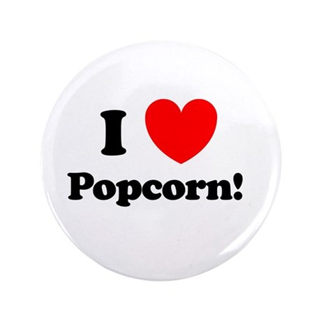 """I Love Popcorn 3.5"""" Button"""